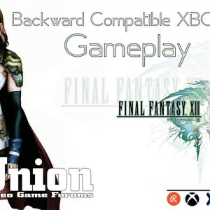 Final Fantasy XIII Backward Compatible on XBOX ONE X with enhancements
